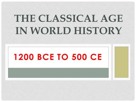 THE CLASSICAL AGE IN WORLD HISTORY