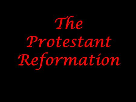 The Protestant Reformation. Causes 1.Church is interested in $ - 2.Popes acting as political leaders – 3.Priestly misconduct – 4.Northern Humanists -