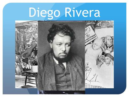 Diego Rivera. Diego Rivera DOB:12/8/1886 Guanajuato, Mexico Style: Social Realism What the artist is known for: painting numerous large murals in Mexico.
