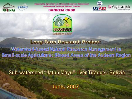 June, 2007 Sustainable Agriculture and Natural Resources Management Collaborative Research Support Program SANREM CRSP.