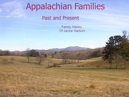 Appalachian Families Past and Present Family History Of Janice Harburn.