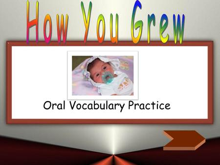 Oral Vocabulary Practice C B A imitate adult practice Children should have an ______ with them when they go swimming.
