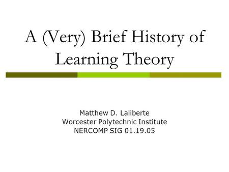 A (Very) Brief History of Learning Theory