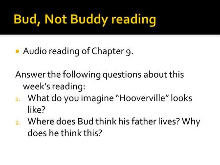 Bud, Not Buddy reading Audio reading of Chapter 9.
