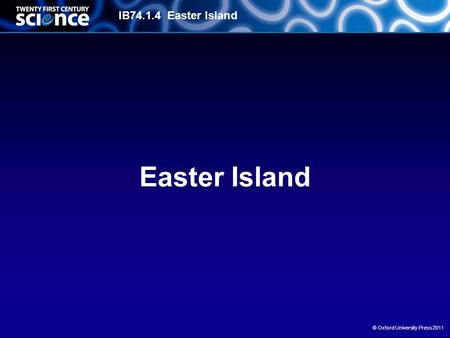 IB74.1.4 Easter Island © Oxford University Press 2011 Easter Island.