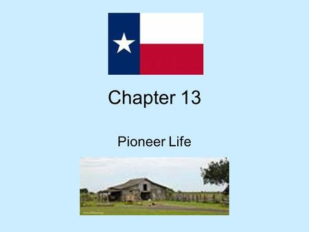 Chapter 13 Pioneer Life. Immigration 1836-1845 Population tripled Immigrants came from U.S. and Europe · Immigrant Agents— same as empresarios 2,000 families.