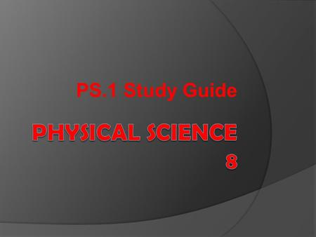 PS.1 Study Guide. Put the following steps of the scientific method in sequential order: 1. ___ Draw conclusions 2. ___ Observe and record data 3. ___.
