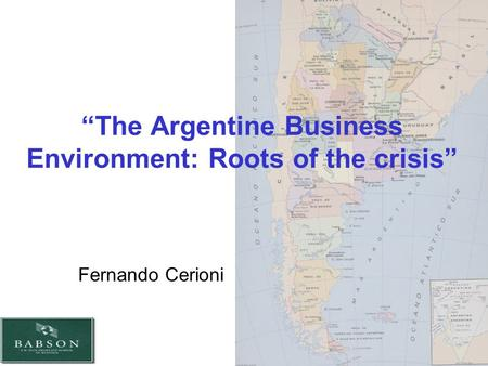 "Fernando Cerioni ""The Argentine Business Environment: Roots of the crisis"""