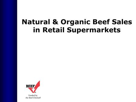 Natural & Organic Beef Sales in Retail Supermarkets.