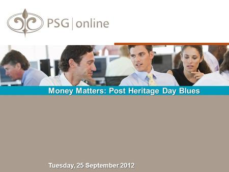 Money Matters: Post Heritage Day Blues Tuesday, 25 September 2012.