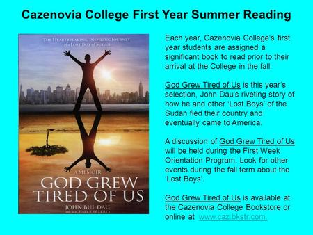 Each year, Cazenovia College's first year students are assigned a significant book to read prior to their arrival at the College in the fall. God Grew.