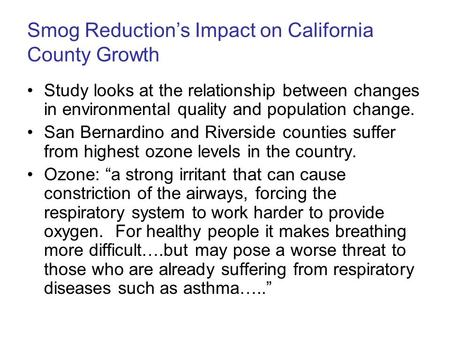 Smog Reduction's Impact on California County Growth Study looks at the relationship between changes in environmental quality and population change. San.