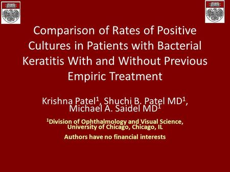 Comparison of Rates of Positive Cultures in Patients with Bacterial Keratitis With and Without Previous Empiric Treatment Krishna Patel 1, Shuchi B. Patel.
