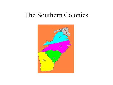 The Southern Colonies. Here Comes Maryland · In 1632, a man named George Calvert got a charter from the king to come to the new world. Before he could.