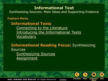 Informational Texts Connecting to the Literature Introducing the Informational Texts Vocabulary Informational Reading Focus: Synthesizing Sources Synthesizing.
