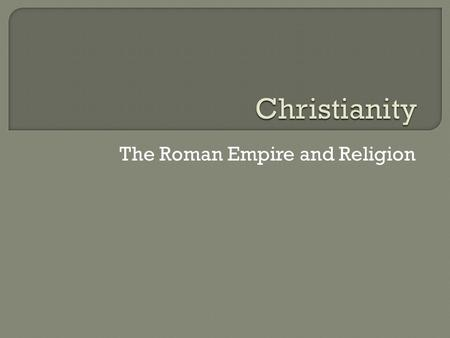 The Roman Empire and Religion