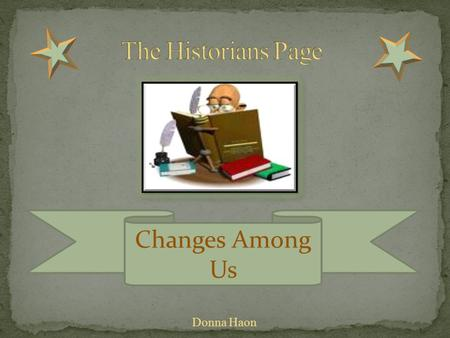 Changes Among Us Donna Haon Table of Contents  Meet Dr. Snodgrass Meet Dr. Snodgrass  Introduction of the Pilgrims and the Wampanoag Indians (Movie)