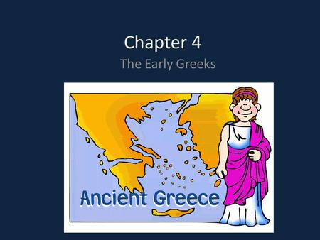 Chapter 4 The Early Greeks. Geography of Greece How did geography affect the Greek way of life? How did geography discourage Greek unity? The geography.