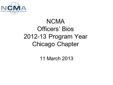 NCMA Officers' Bios Program Year Chicago Chapter