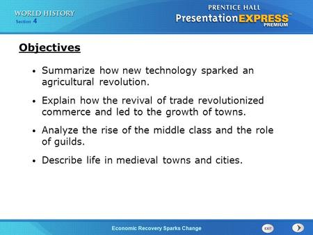 Objectives Summarize how new technology sparked an agricultural revolution. Explain how the revival of trade revolutionized commerce and led to the growth.