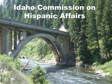 Idaho Commission on Hispanic Affairs. Agency Overview The Idaho Commission on Hispanic Affairs (ICHA) is in its 23rd year of carrying out its charter.