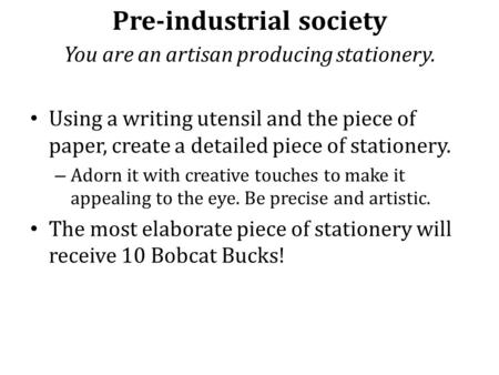 Pre-industrial society You are an artisan producing stationery. Using a writing utensil and the piece of paper, create a detailed piece of stationery.