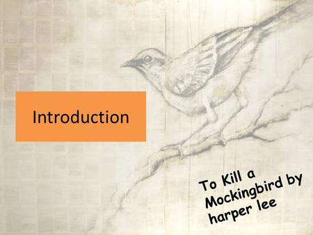 Introduction To Kill a Mockingbird by harper lee.