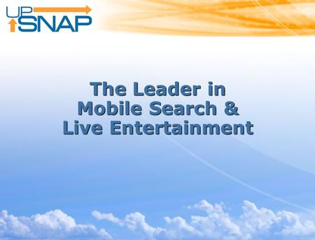 The Leader in Mobile Search & Live Entertainment.