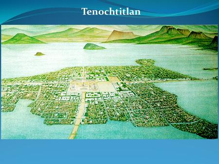 Tenochtitlan. Religion played a major role in Aztec life.