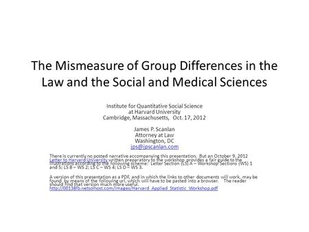 The Mismeasure of Group Differences in the Law and the Social and Medical Sciences Institute for Quantitative Social Science at Harvard University Cambridge,