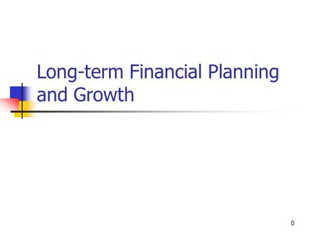 Chapter Outline 3.1 What is Financial Planning?