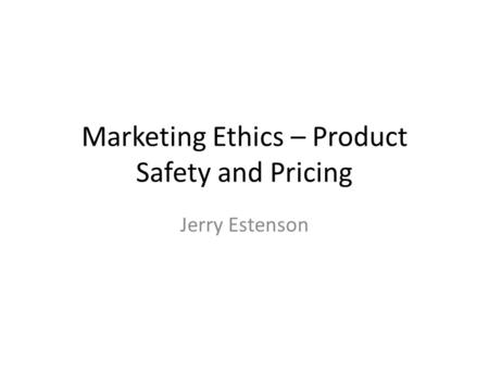 product safety and ethical dilemmas Quality of product safety of product packaging and branding issues product  warranties there issues are of vital importance and does have certain ethical.