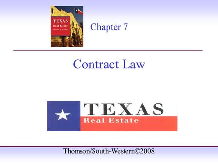 Thomson/South-Western©2008 Chapter 7 Contract Law _______________________________________.