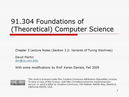 1 91.304 Foundations of (Theoretical) Computer Science Chapter 3 Lecture Notes (Section 3.2: Variants of Turing Machines) David Martin With.