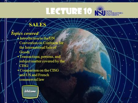 1 of 27 Lecture 10 SALES Topics covered: Introduction to the UN Convention on Contracts for the International Sale of Goods Transactions, persons, and.
