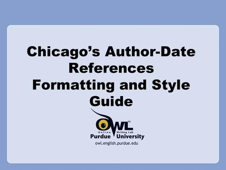 Chicago's Author-Date References Formatting and Style Guide.