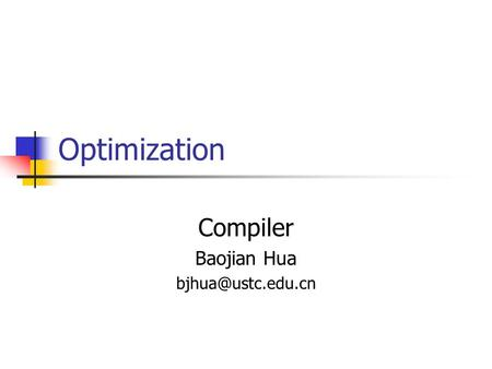 Optimization Compiler Baojian Hua