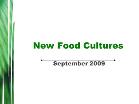 New Food Cultures September 2009. Contents Where has global retailing come from? What are consumers looking for? Positioning of Different Proteins Some.