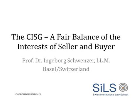 The CISG – A Fair Balance of the Interests of Seller and Buyer