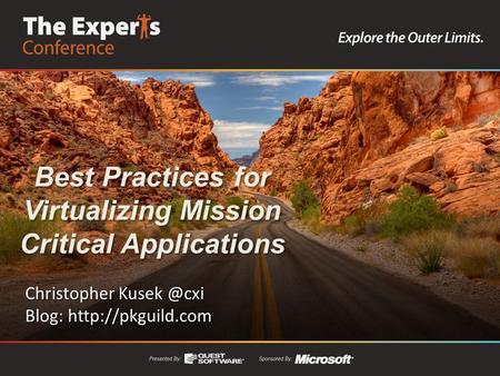 Best Practices for Virtualizing Mission Critical Applications Christopher Blog:  Christopher Blog: