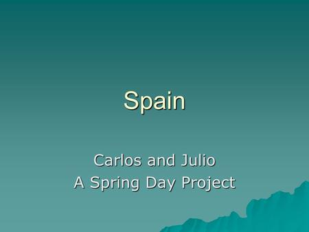 Spain Carlos and Julio A Spring Day Project. Your flag?  This is the Spanish flag.  This flag symbolizes the nation.  The colours of the flag are red,