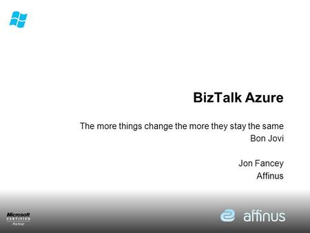 BizTalk Azure The more things change the more they stay the same Bon Jovi Jon Fancey Affinus.