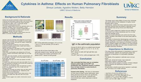 Cytokines in Asthma: Effects on Human Pulmonary Fibroblasts Shreya Lankala, Agostino Molteni, Betty Herndon UMKC School of Medicine Background & Rationale.