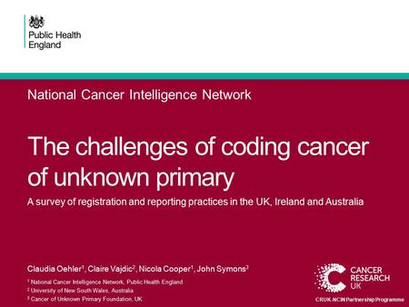 The challenges of coding cancer of unknown primary A survey of registration and reporting practices in the UK, Ireland and Australia Claudia Oehler 1,
