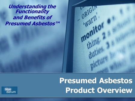 Presumed Asbestos Product Overview Understanding the Functionality and Benefits of Presumed Asbestos™