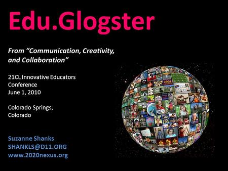"Edu.Glogster From ""Communication, Creativity, and Collaboration"" Edu.Glogster From ""Communication, Creativity, and Collaboration"" 21CL Innovative Educators."