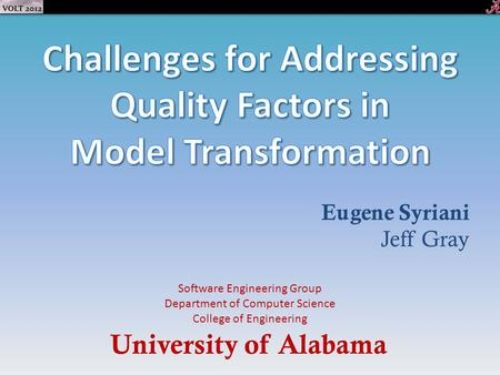 Eugene Syriani Jeff Gray University of Alabama Software Engineering Group Department of Computer Science College of Engineering.