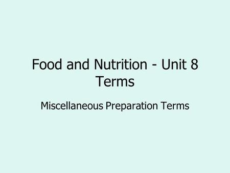 Food and Nutrition - Unit 8 Terms