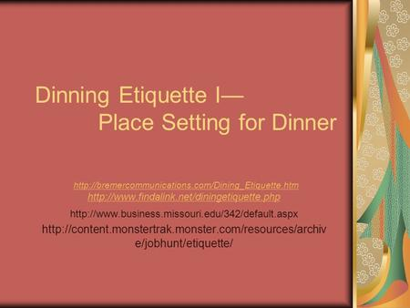 Dinning Etiquette I— Place Setting for Dinner