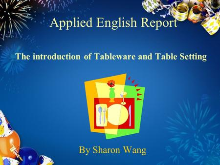 The introduction of Tableware and Table Setting